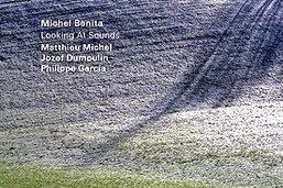 Michel Benita, écouter, contempler